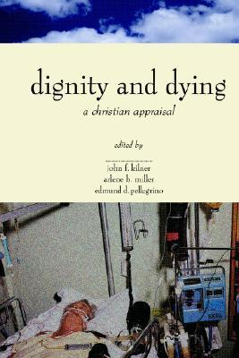 Dignity & Dying: A Christian Appraisal