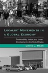 Localist Movements in a Global Economy: Sustainability, Justice, and Urban Development in the United States