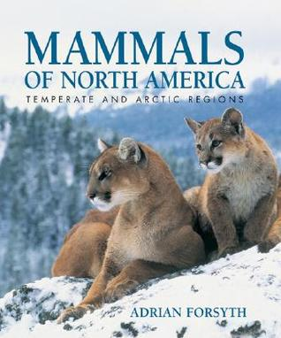 Mammals of North America by Adrian Forsyth