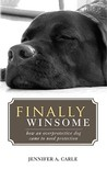 Finally Winsome: How an Overprotective Dog Came to Need Protection