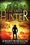 The Last Hunter: Ascent (Antarktos Saga, #3)
