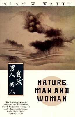 Nature, Man and Woman by Alan Wilson Watts