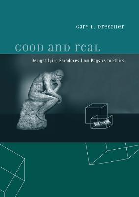 Good and Real by Gary L. Drescher