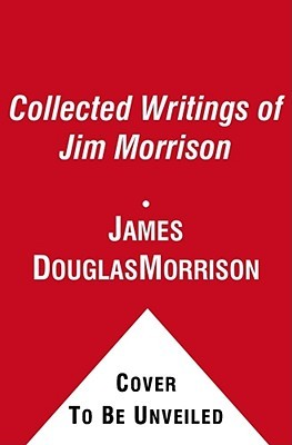 The Collected Writings by Jim Morrison