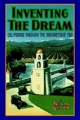 Inventing the Dream by Kevin Starr