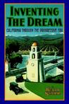 Inventing the Dream: California Through the Progressive Era