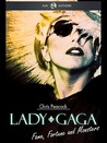 Lady Gaga - Fame, Fortune and Monsters: A Quick-Read Biography