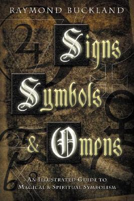 Signs, Symbols & Omens by Raymond Buckland