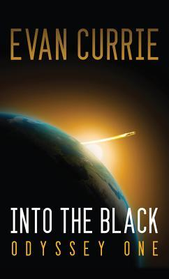 Into the Black: Odyssey One by Evan Currie