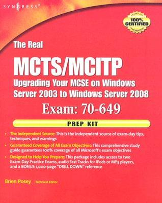 The Real MCTS/MCITP Exam 70-649 Prep Kit: Independent and Complete Self-Paced Solutions