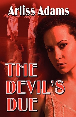The Devil's Due by Arliss Adams