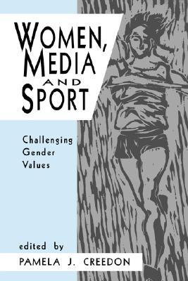Women, Media and Sport by Pamela J. Creedon