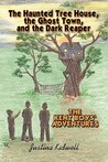 The Haunted Tree House, the Ghost Town, and the Dark Reaper: The Kent Boys' Adventures
