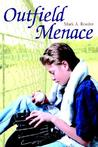 Outfield Menace by Mark A. Roeder