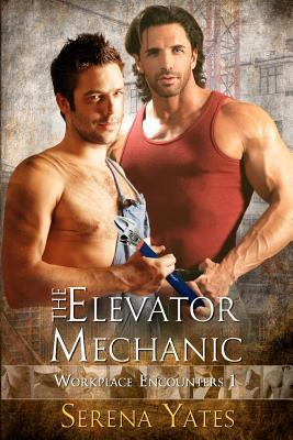 The Elevator Mechanic (Workplace Encounters, #1)