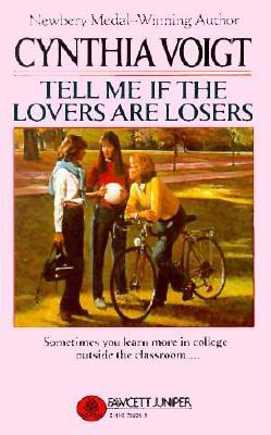 Tell Me If the Lovers Are Losers by Cynthia Voigt