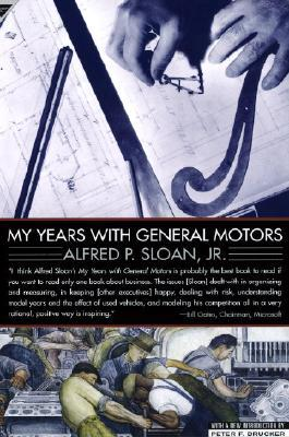 My Years with General Motors by Alfred P. Sloan Jr.