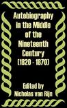 Autobiography in the Middle of the Nineteenth Century (1820 - 1870)