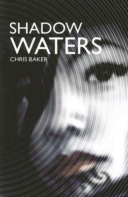 Shadow Waters by Chris Baker