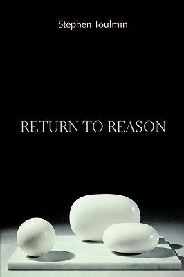 Return to Reason by Stephen Toulmin