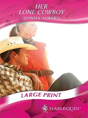 Her Lone Cowboy by Donna Alward