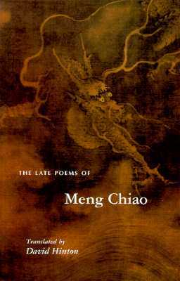 The Late Poems of Meng Chiao by Meng Chiao