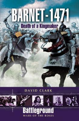 Barnet 1471: Death of the Kingmaker