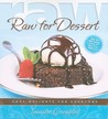 Raw for Desserts: Easy Delights for Everyone