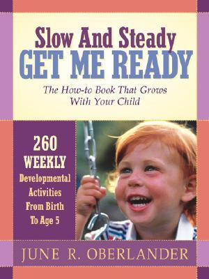 Slow and Steady Get Me Ready by June R. Oberlander