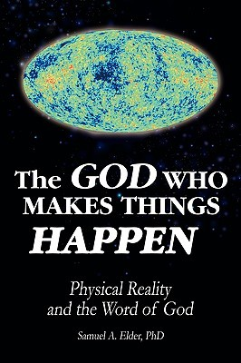 The God Who Makes Things Happen: Physical Reality and the Word of God