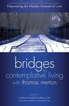 Discovering the Hidden Ground of Love (Bridges to Contemplative Living with Thomas Merton)