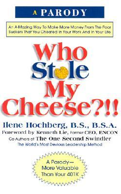 Who Stole My Cheese? by Ilene Hochberg