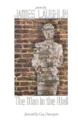 The Man in the Wall by James Laughlin