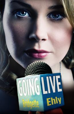 Going Live by Bridgette Ehly