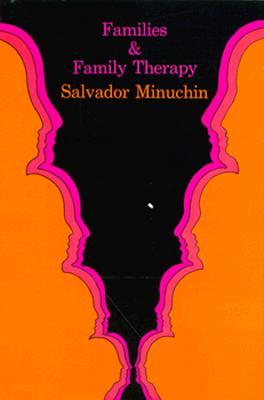Families & Family Therapy by Salvador Minuchin