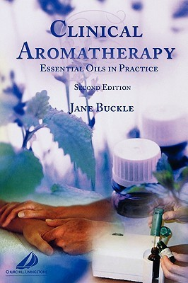 Clinical Aromatherapy: Essential Oils in Practice