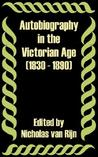 Autobiography in the Victorian Age (1830 - 1890)
