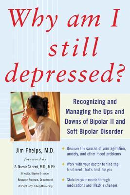 Why Am I Still Depressed? by James R. Phelps