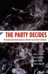 The Party Decides: Presidential Nominations Before and After Reform