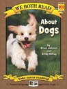 About Dogs (We Both Read   Level K 1)