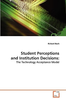 Student Perceptions and Institution Decisions