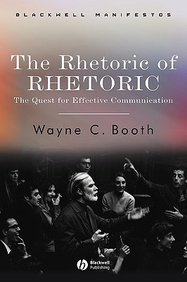 The Rhetoric of Rhetoric by Wayne C. Booth