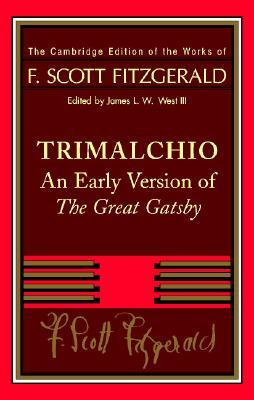 Download free Trimalchio: An Early Version of The Great Gatsby PDF by F. Scott Fitzgerald, James L.W. West III