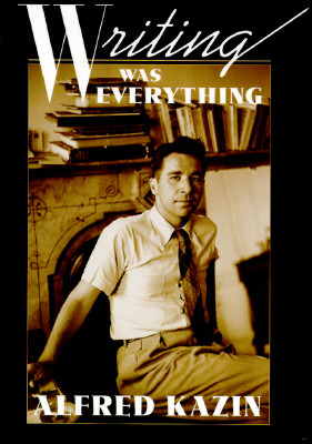Writing Was Everything by Alfred Kazin