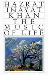 The Music of Life by Hazrat Inayat Khan
