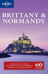 Lonely Planet Brittany & Normandy: 60 Days Trips & Itinerary