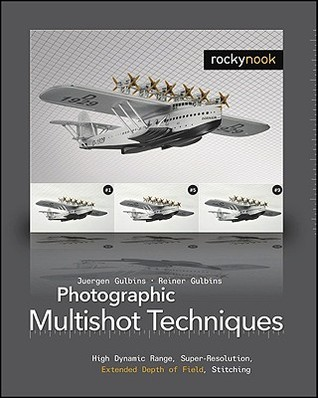 Photographic Multishot Techniques by Jürgen Gulbins