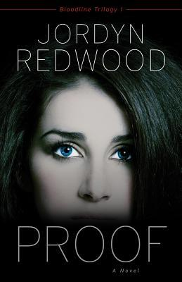 Proof: A Novel (Bloodline Trilogy, #1)