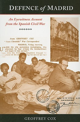 Defence of Madrid: An Eyewitness Account from the Spanish Civil War