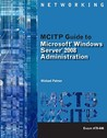 MCITP Guide to Microsoft Windows Server 2008, Server Administration, Exam #70-646 (Networking (Course Technology))